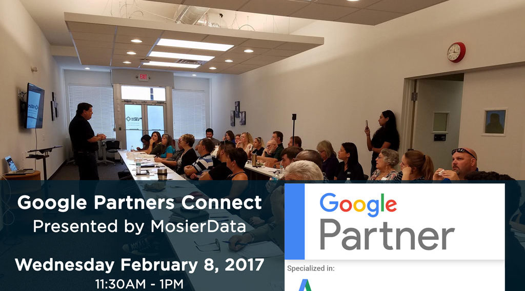 Google Partners Connect Event - Feb 8 2017 with MosierData