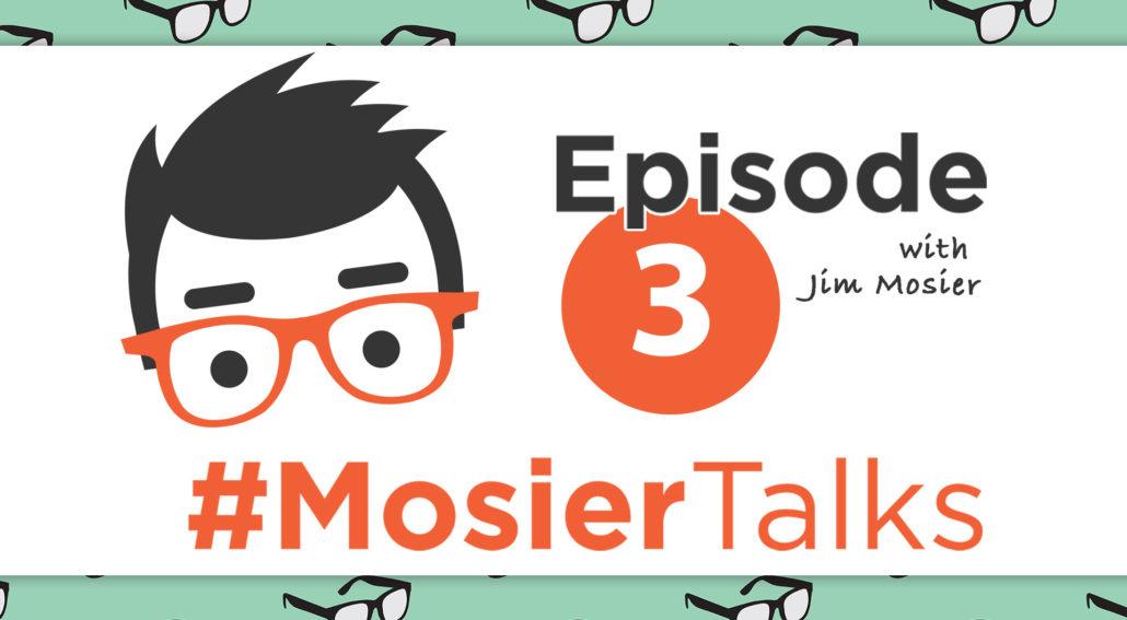#MosierTalks Episode 3 Cover