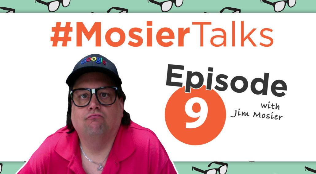 MosierTalks Podcast Episode 9