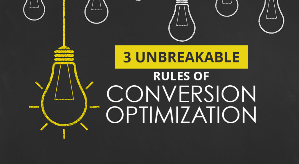 The 3 Unbreakable Rules Of Conversion Optimization