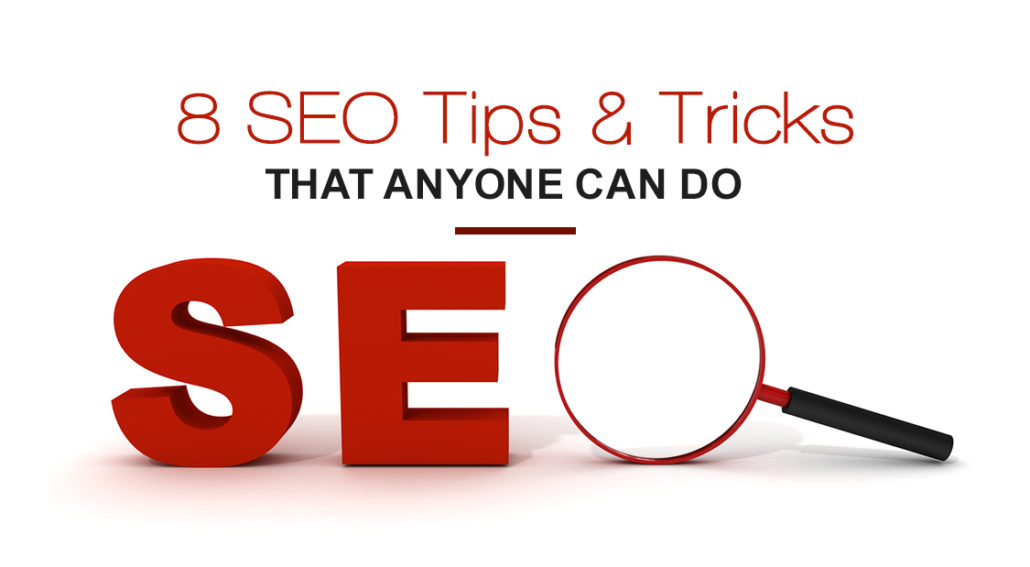 8 SEO Tips and Tricks Anyone Can Do