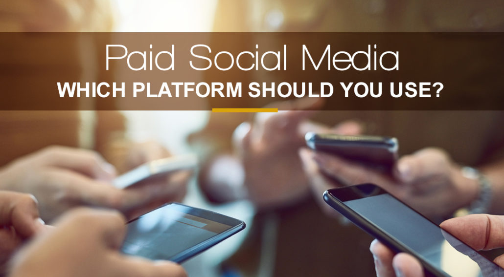 Paid Social Media: Which Platform Should You Use?