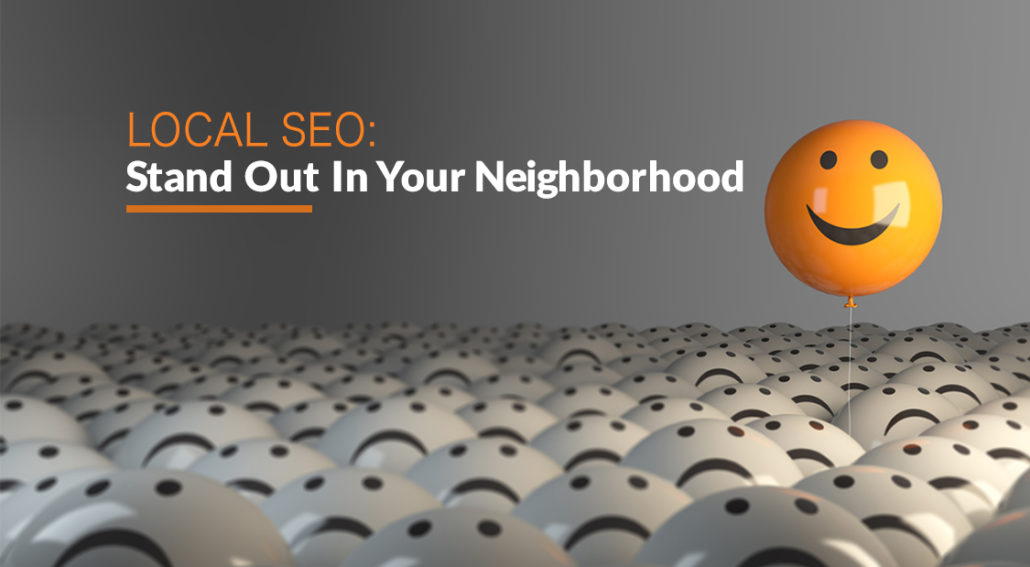 Local SEO: Stand Out in Your Neighborhood
