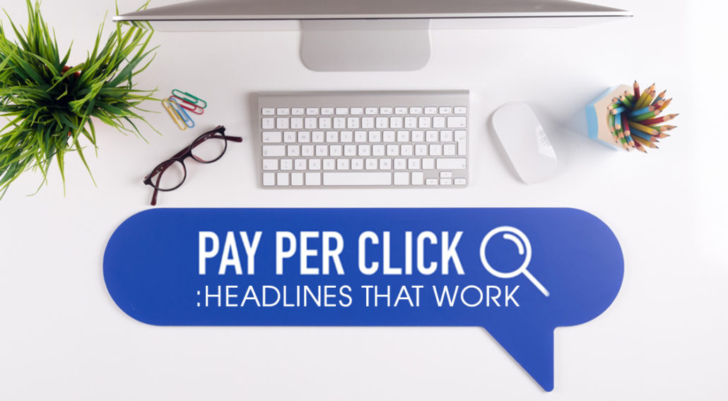 Pay Per Click Ad Headlines That Work