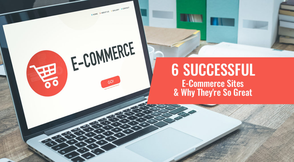 Thriving E-Commerce Websites and Why They Work