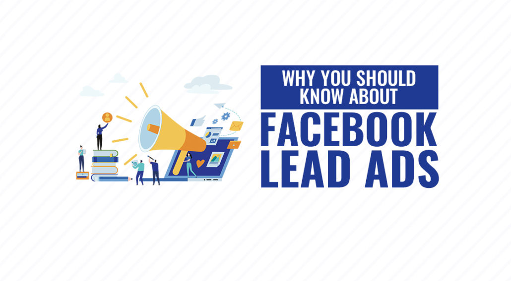 Why You Should You Know About Facebook Lead Ads
