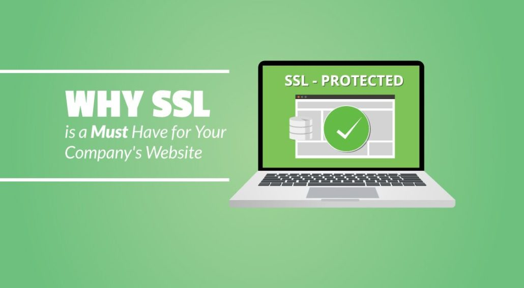 Why SSL is a Must Have for Your Company's Website