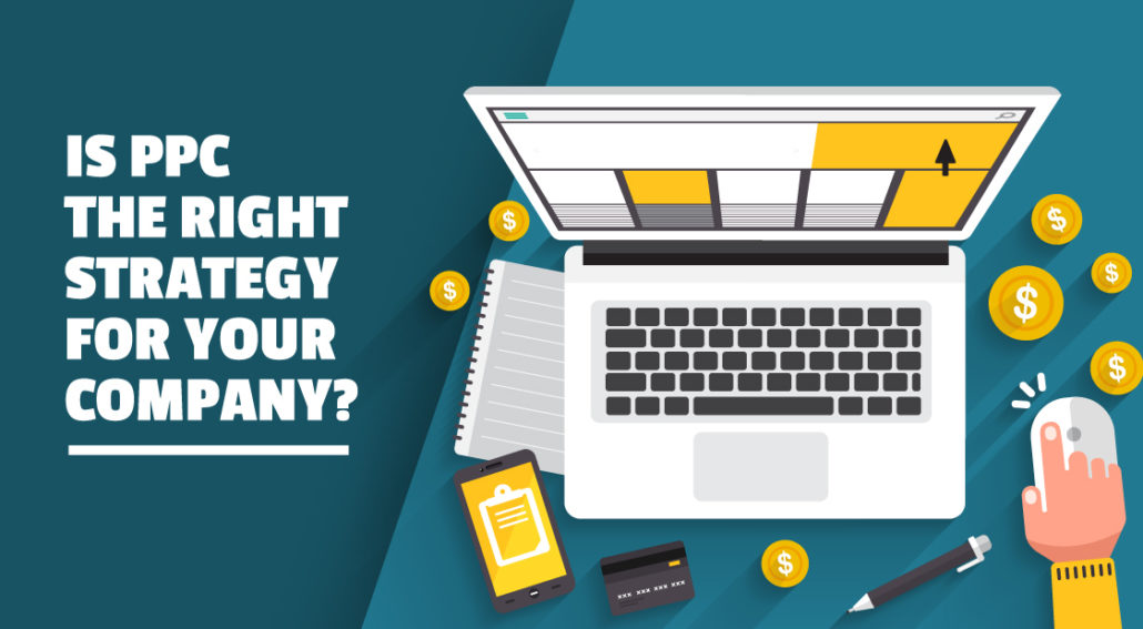 Is PPC the Right Strategy for Your Company?