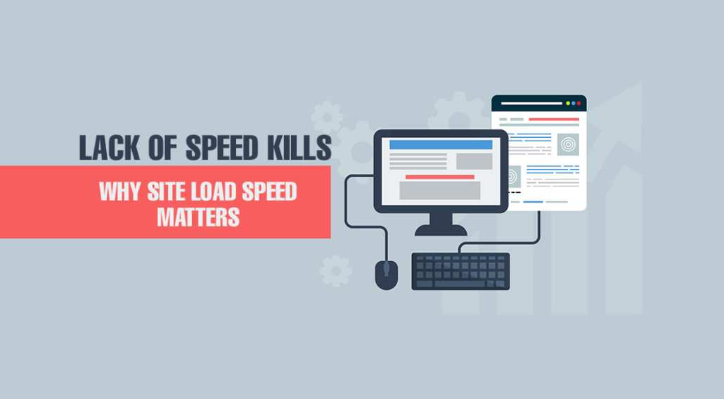 Lack of speed kills! Why Site Load Speed Matters