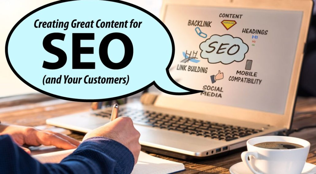 Creating Great Content for SEO and Your Customers