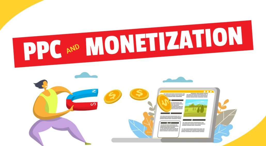 Pay Per Click and Monetization