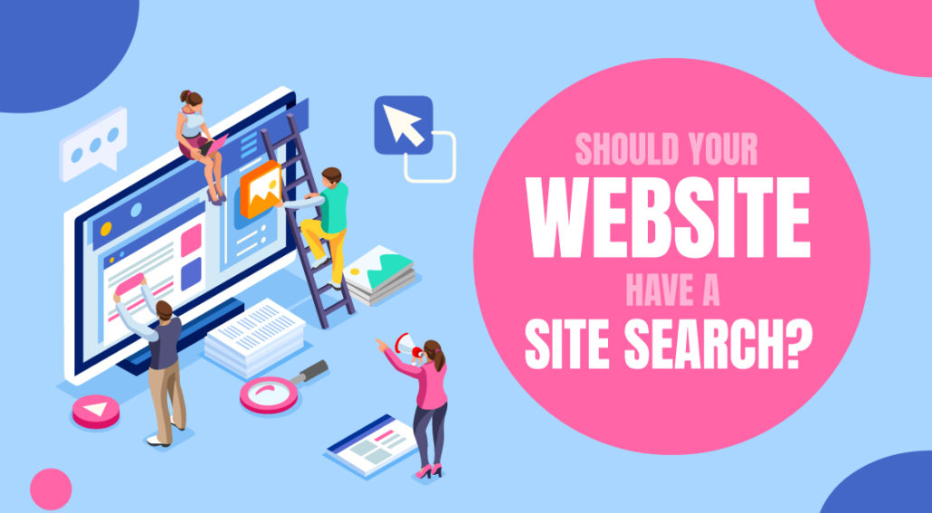 Should Your Website Have a Site Search?
