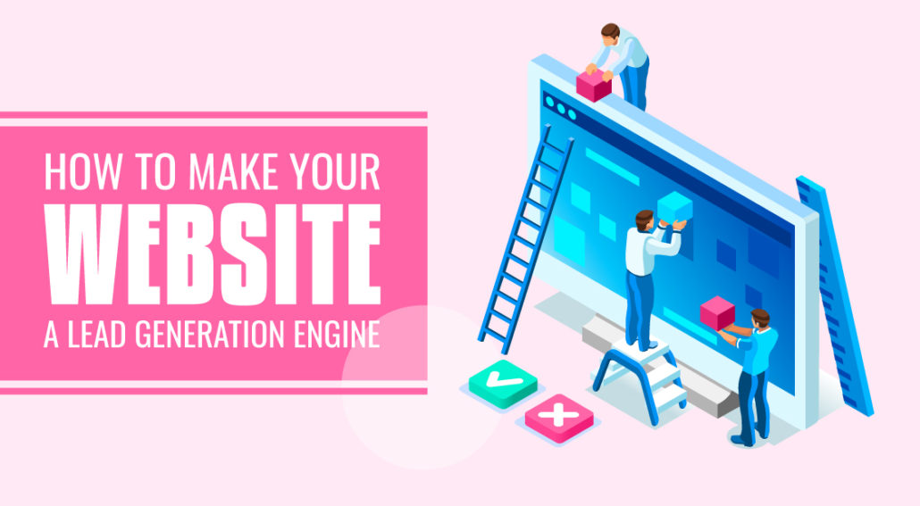 How to Make Your Website a Lead Generation Engine_01