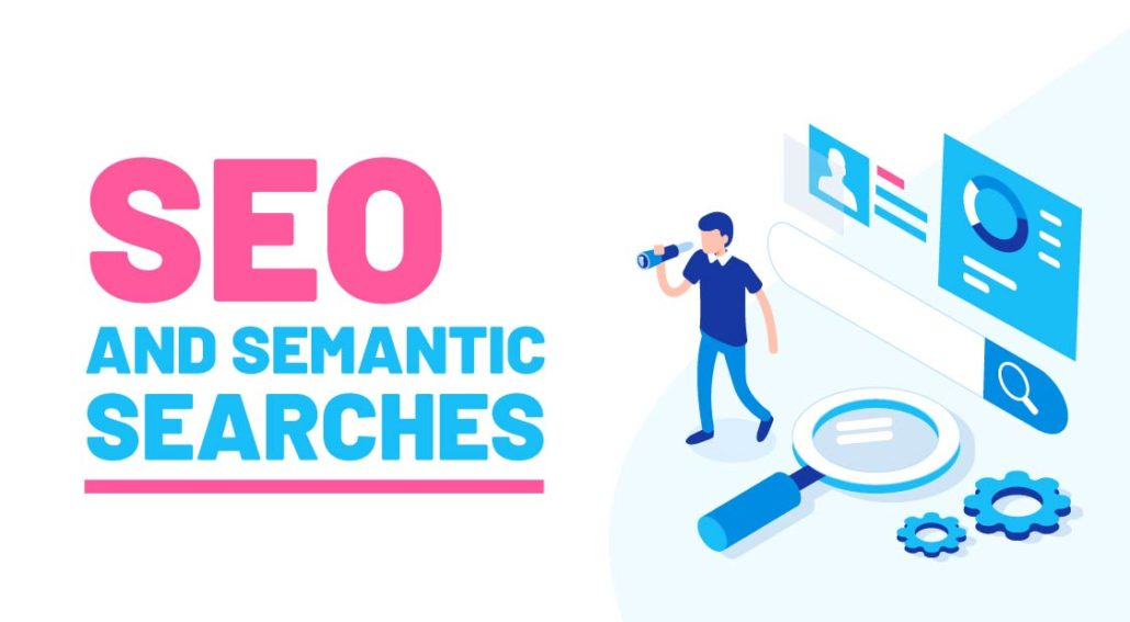 SEO and Semantic Searches