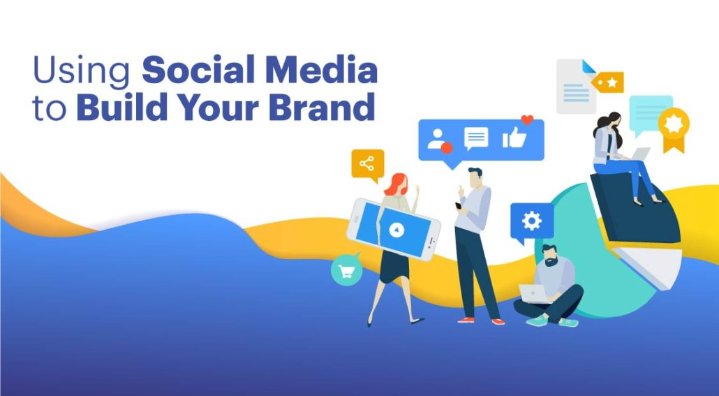 Using Social Media to Build Your Brand_01