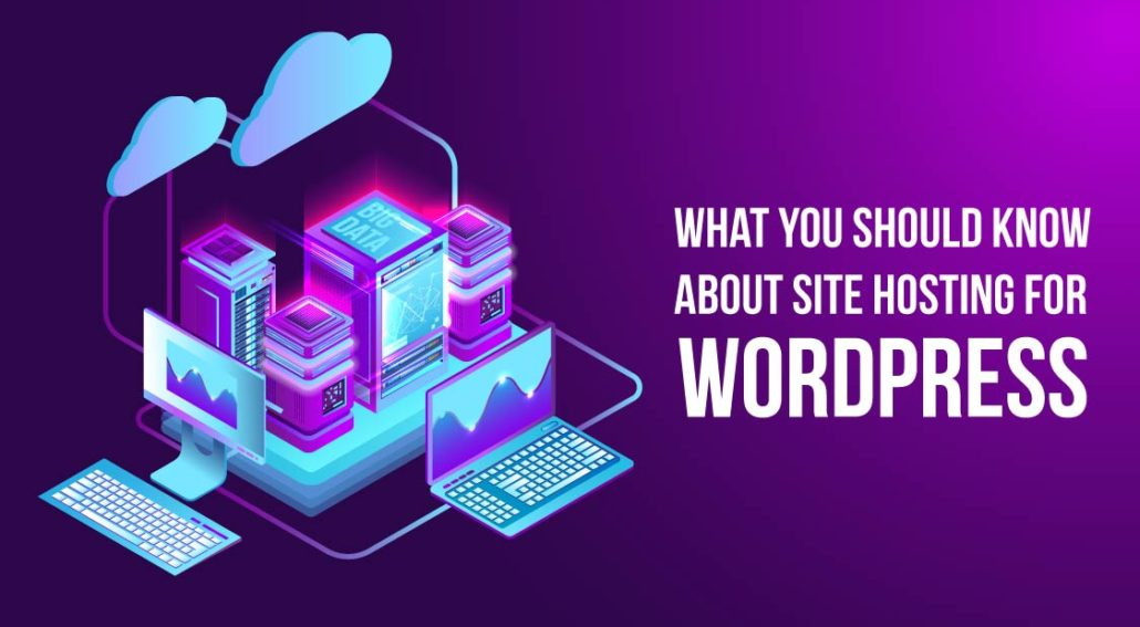 What You Should Know About Site Hosting for WordPress