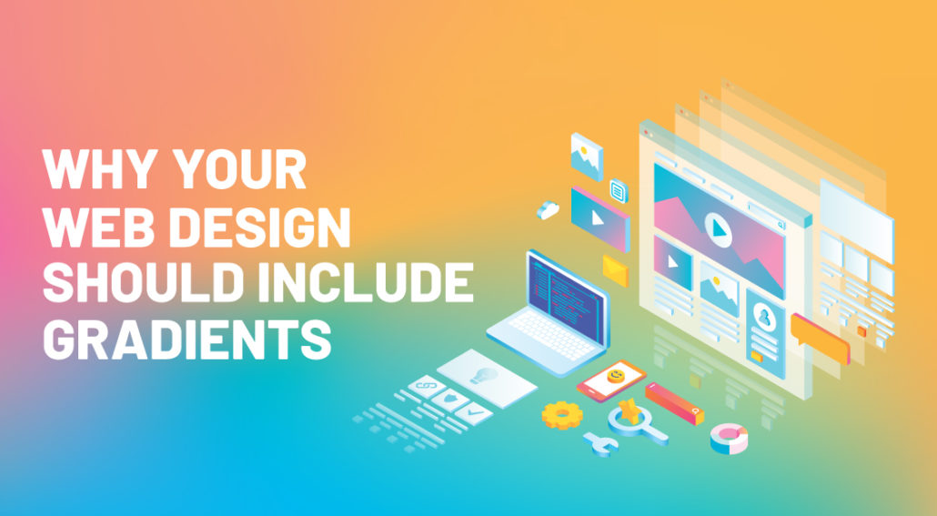 Why Your Web Design Should Include Gradients