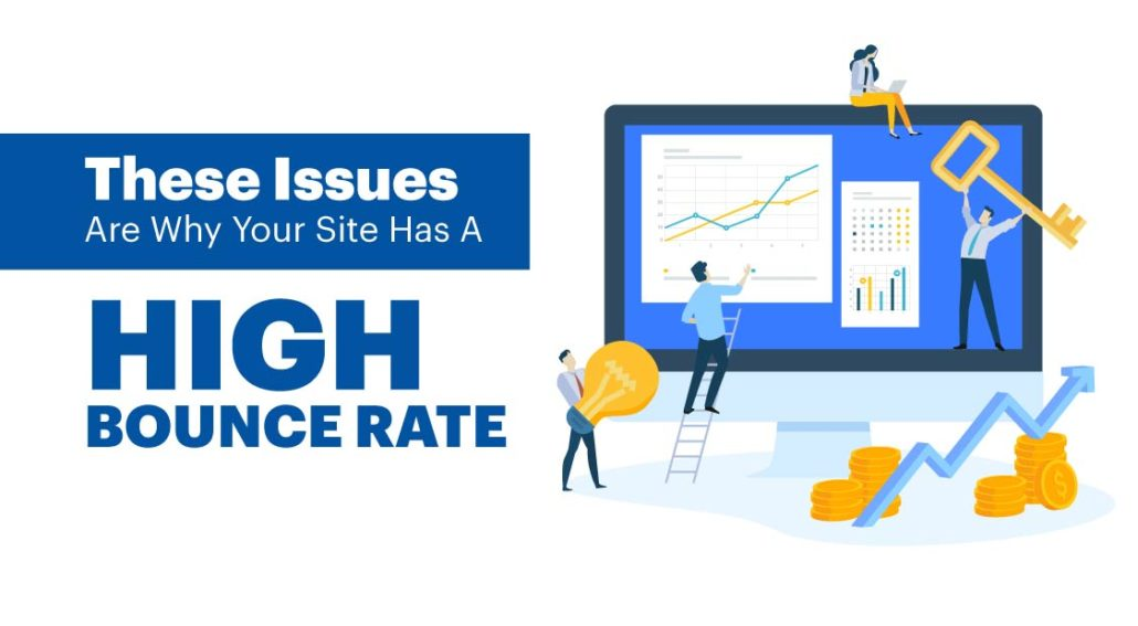 These Issues Are Why Your Site Has A High Bounce Rate