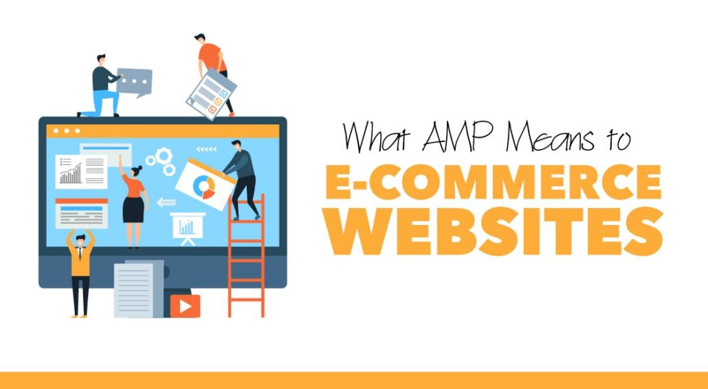 What AMP Means to E-Commerce Websites_02