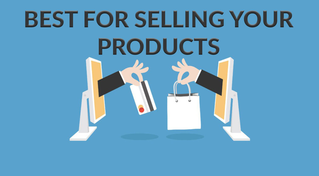 Which Platforms Are Best for Selling Your Products?